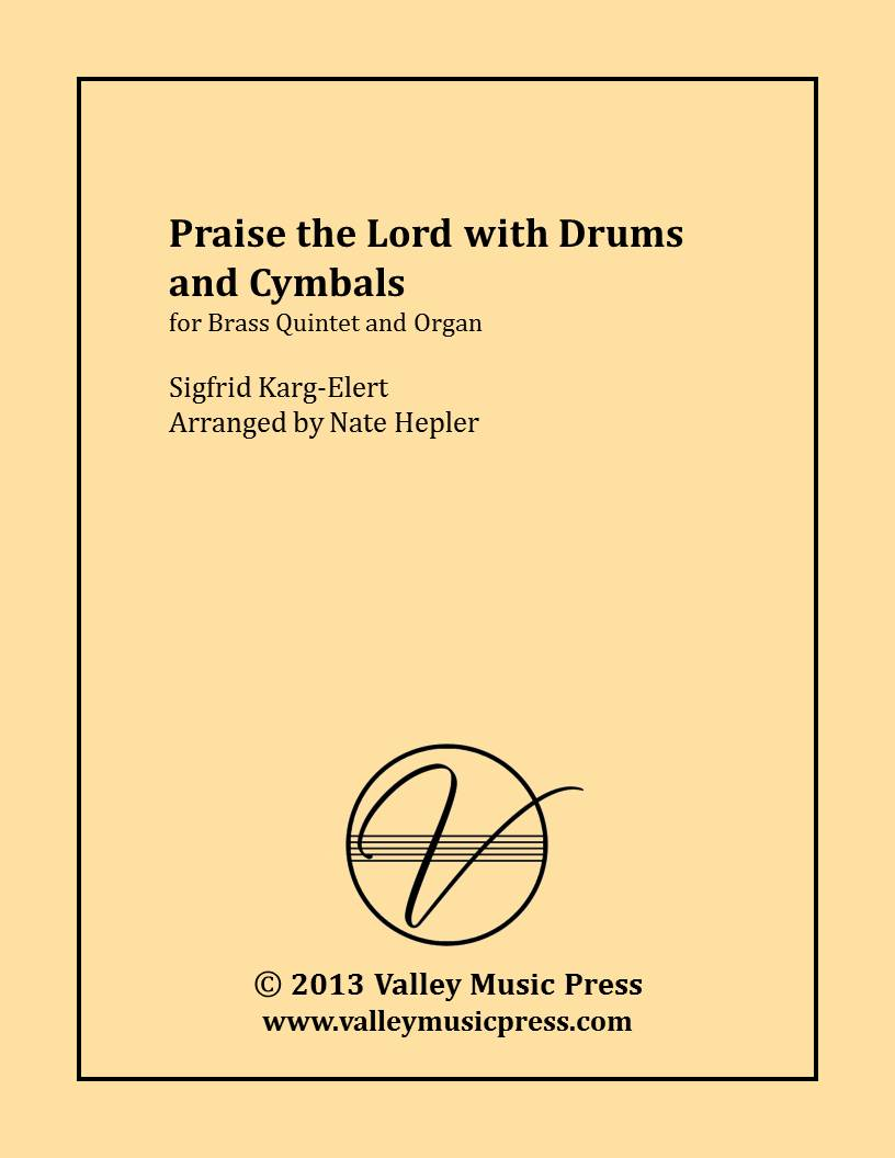 Karg-Elert - Praise the Lord with Drums and Cymbals (BQ & Organ) - Click Image to Close
