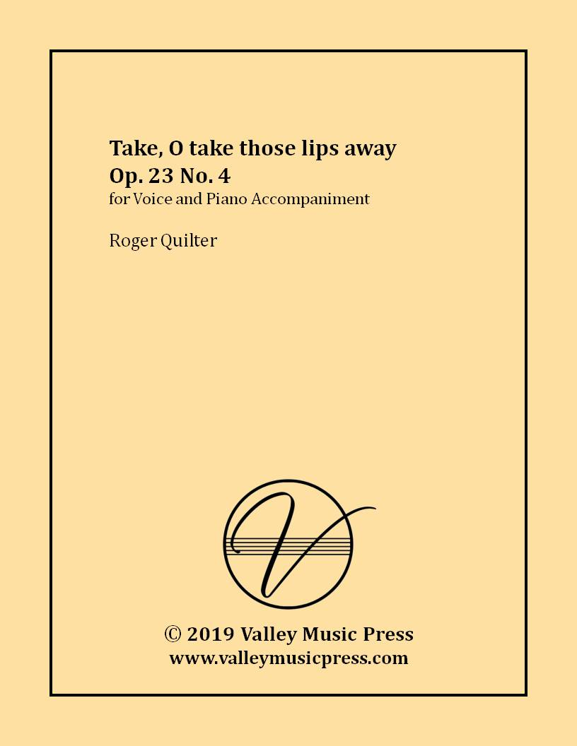 Quilter - Take, O take those lips away Op. 23 No. 4 (Voice) - Click Image to Close