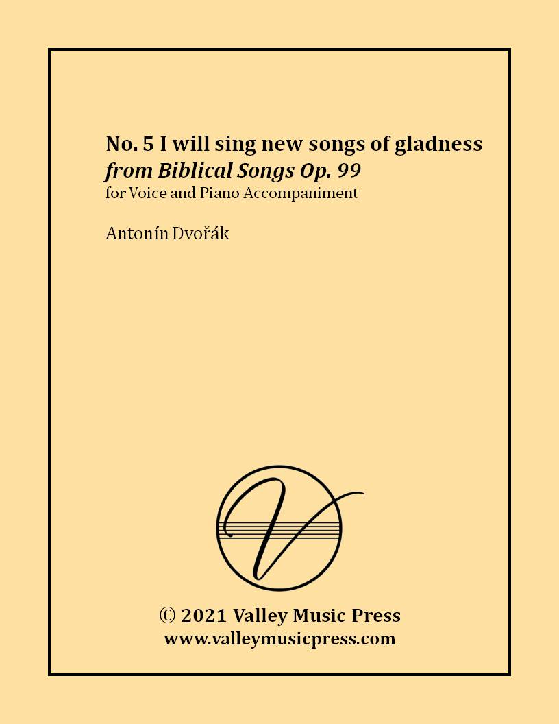 Dvorak - I will sing new songs of gladness Op. 99 No. 5 (Voice)